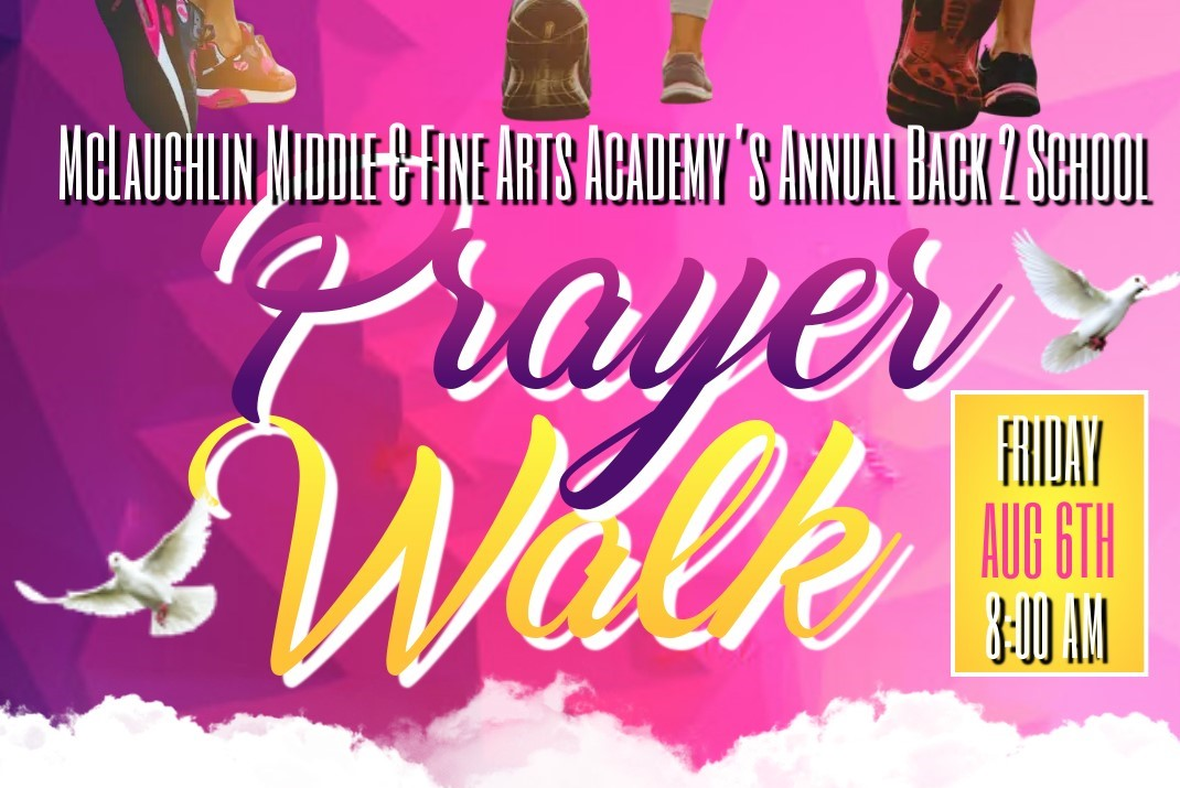 McLaughlin Middle & Fine Arts academy's annual back to school prayer walk on Friday, August 6th at 8:00am